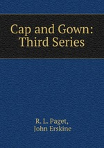 Cap and Gown: Third Series