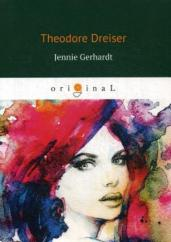 Jennie Gerhardt=Дженни Герхардт:на англ.яз