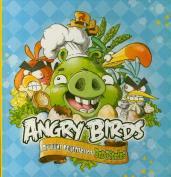 Angry Birds.Лучшие рецепты от Bad Piggies